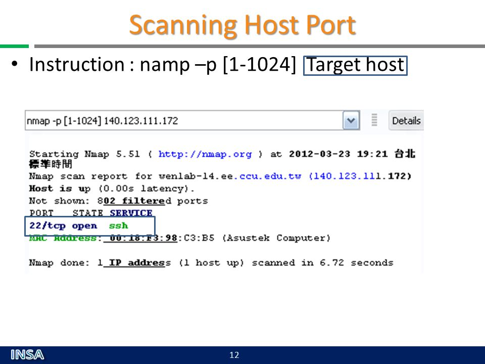 Scanning Host Port Instruction : namp –p [1-1024] Target host